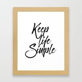 Keep life simple, Motivational poster, Printable poster, Wall art,Digital poster Framed Art Print