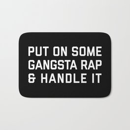 Gangsta Rap Funny Quote Bath Mat