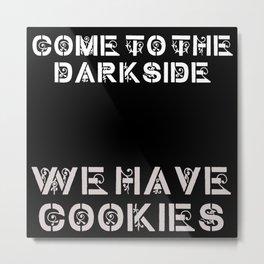 We Have Cookies Metal Print