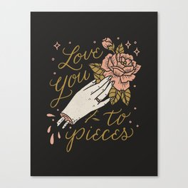 Love You to Pieces Canvas Print