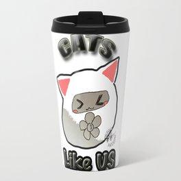 Cats Like Us ! Travel Mug