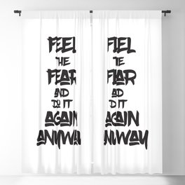 Feel  the Fear and Do it again anyway Blackout Curtain