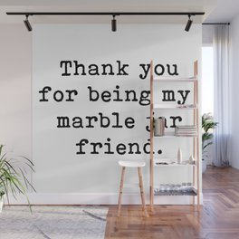 Thank you, Friendship, Marble Jar Friend, Brene Brown, Gift idea, Brene Brown fans, Wall Mural