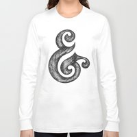 ampersand Long Sleeve T-shirts featuring Ampersand by Norman Duenas