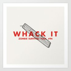 Whack it - Zombie Survival Tools Art Print