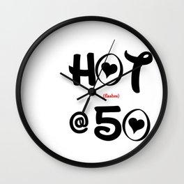 Hot (flashes) at 50!!! Wall Clock