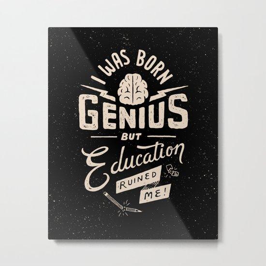 Born Genius Metal Print