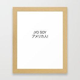 ¡Yo Soy アメリカ人! Framed Art Print