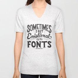 Sometimes I Get Emotional Over Fonts Quote Unisex V-Neck