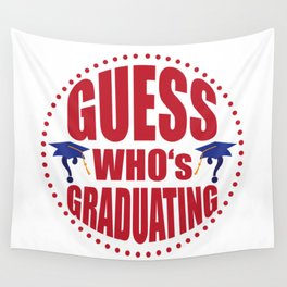 Gues$ who's graduating Wall Tapestry