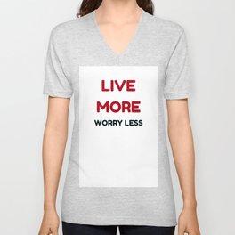 live more worry less Unisex V-Neck