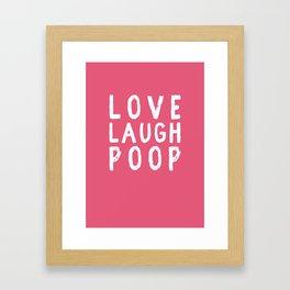 Love Laugh Poop Framed Art Print