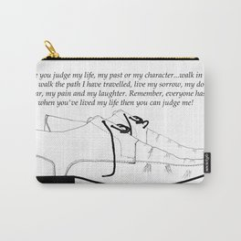 Walk in my shoes (quotes) Carry-All Pouch