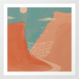 Warm Canyons - What Is Meant To Be - Quote Art Print