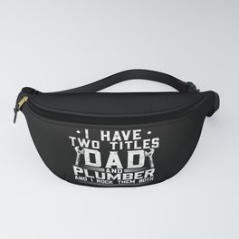Dad And Plumber Pipefitter Fathers Day Daddy Gift Fanny Pack