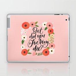 Pretty Swe*ry: But Did You Fucking Die? Laptop & iPad Skin