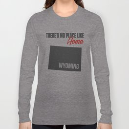 No place like home - Wyoming Long Sleeve T-shirt