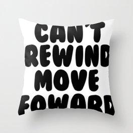 Can't Rewind Throw Pillow