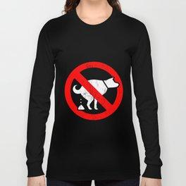 FUNNY T SHIRTS DOG No Pooping Sign - Animals Humor Pets Poop Long Sleeve T-shirt