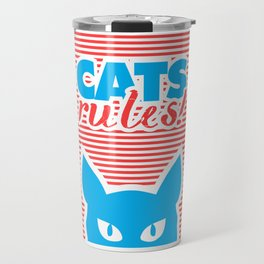 Cats Rules, cat poster, cat t-shirt, Travel Mug