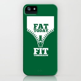 Lab No. 4 - Fat Today Fit Tomorrow Gym Motivational Quote Poster iPhone Case