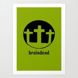 braindead 2 Art Print