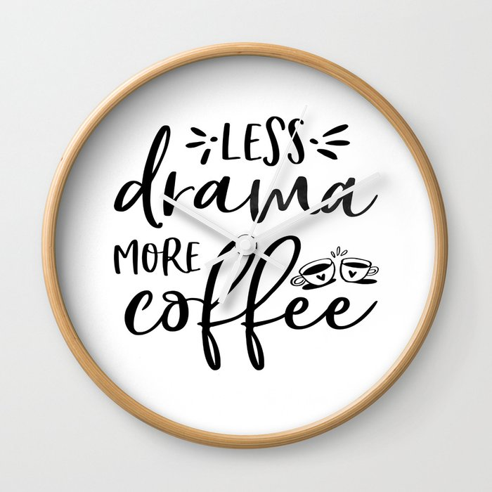 BUT FIRST COFFEE, Kitchen Wall Art,Kitchen Decor,Coffee Sign,Less Drama  More Coffee Wall Clock by tomoogorelica