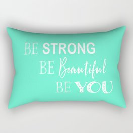 Be Strong, Be Beautiful, Be You - Mint Green and White Rectangular Pillow