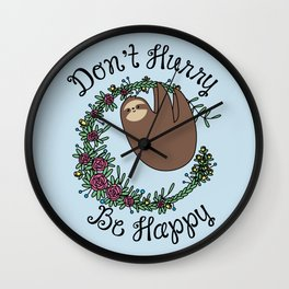 Don't Hurry, Be Happy Wall Clock