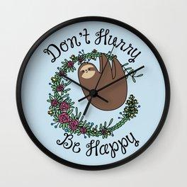 Don't Hurry, Be Happy Wall Clock