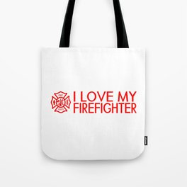 Firefighter: I Love My Firefighter (Florian Cross) Tote Bag