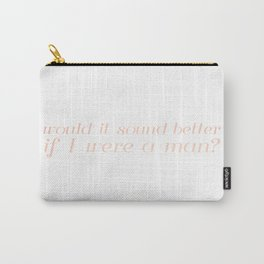 would it sound better Carry-All Pouch