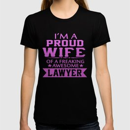 I'M A PROUD LAWYER'S WIFE T-shirt