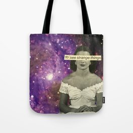 To See Strange Things Tote Bag