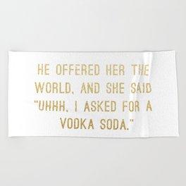 Vodka Soda Beach Towel