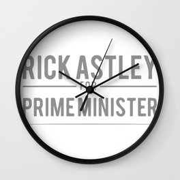 Rick Astley For Prime Minister Wall Clock