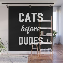 Cats Before Dudes Wall Mural