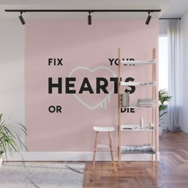 Fix Your Hearts or Die Wall Mural