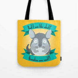 Gremlins Are Real Tote Bag