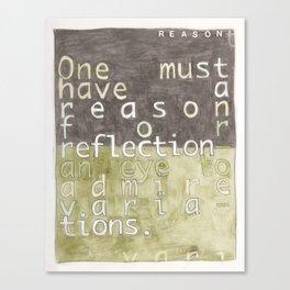 A Reason Canvas Print