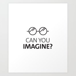 Can You Imagine John Classic Glasses Design Art Print