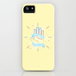 You Deserve A High Five iPhone Case