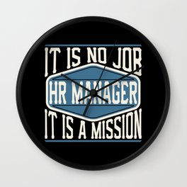 HR Manager  - It Is No Job, It Is A Mission Wall Clock