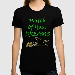 Witch Of Your Dreams T-shirt