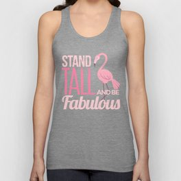 Stand tall and be fabulous funny flamingo  Unisex Tank Top
