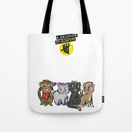 4 cats for 5 seconds - white Tote Bag