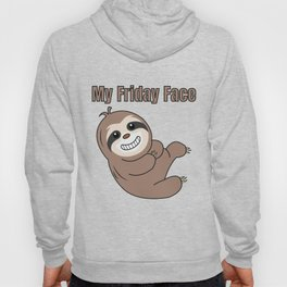 Funny, Lazy But Cute Tshirt Design My Friday Face Sloth Hoody