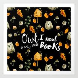 Owl I Need Is Books Art Print