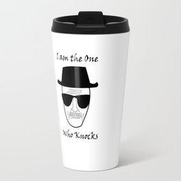 I am the one who knocks... Travel Mug