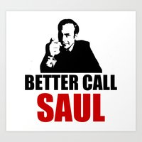 better call saul Art Prints featuring Better Call Saul  by Freak Clothing
